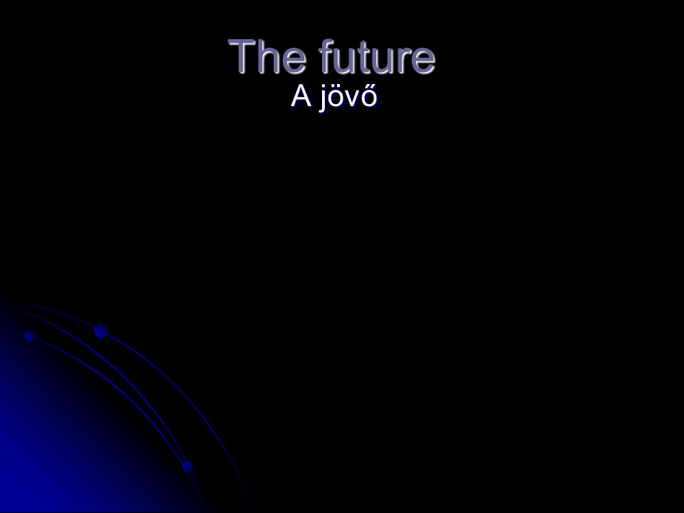 The future A jövő