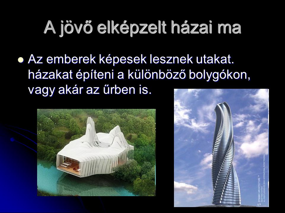 A jövő elképzelt házai ma