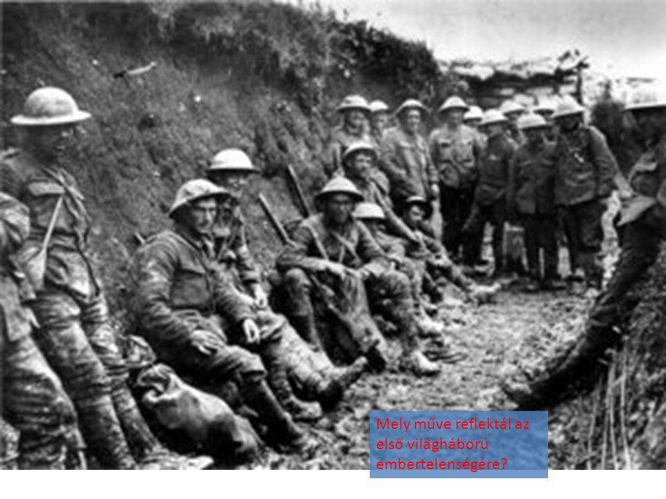 Mely műve reflektál az első világháború embertelenségére