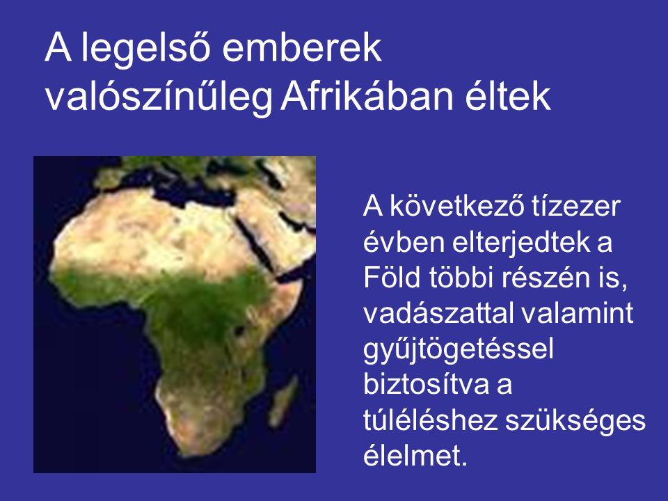 A legelső emberek valószínűleg Afrikában éltek