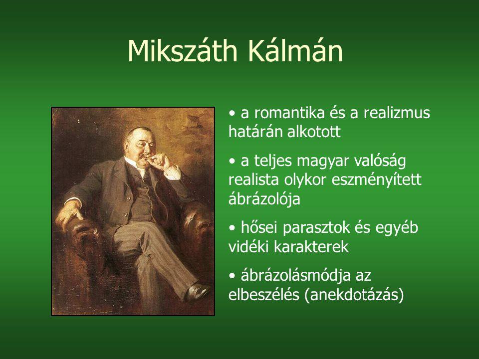 Mikszáth Kálmán a romantika és a realizmus határán alkotott