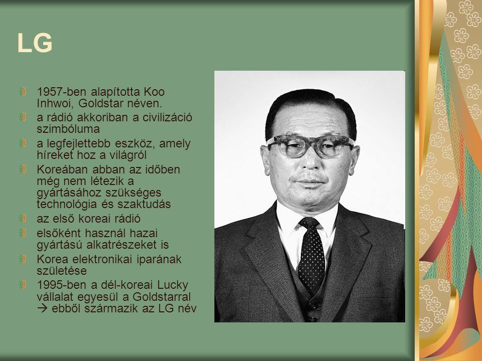 LG 1957-ben alapította Koo Inhwoi, Goldstar néven.