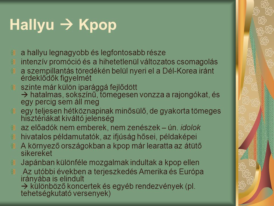 Hallyu  Kpop a hallyu legnagyobb és legfontosabb része