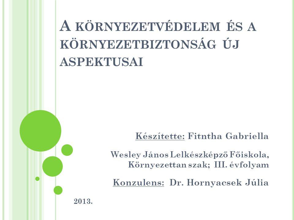 A környezetvédelem és a környezetbiztonság új aspektusai