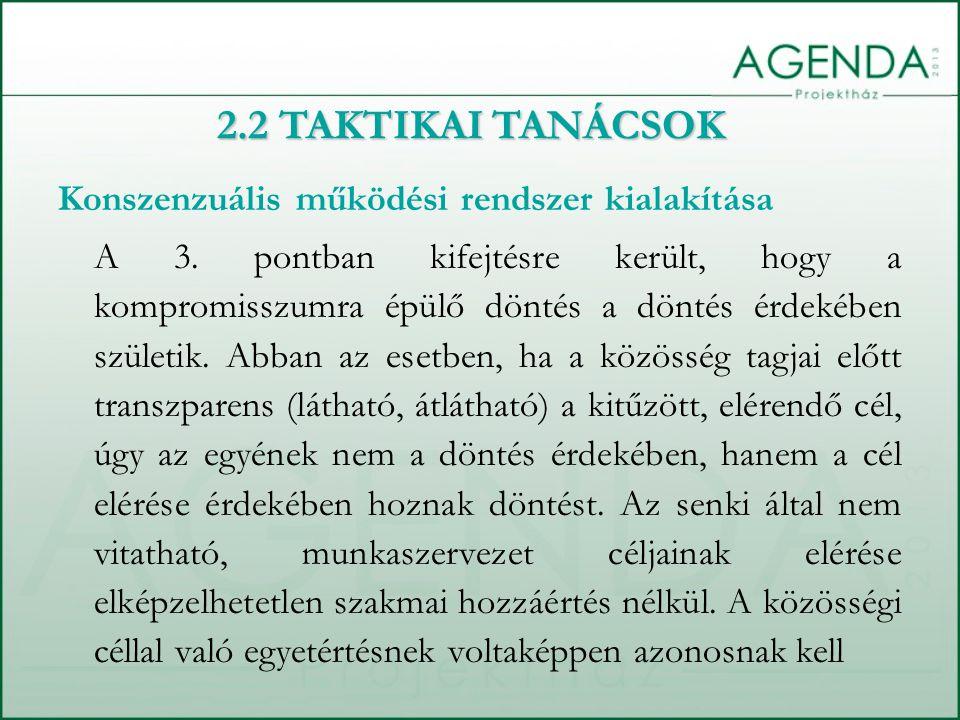 2.2 TAKTIKAI TANÁCSOK Konszenzuális működési rendszer kialakítása
