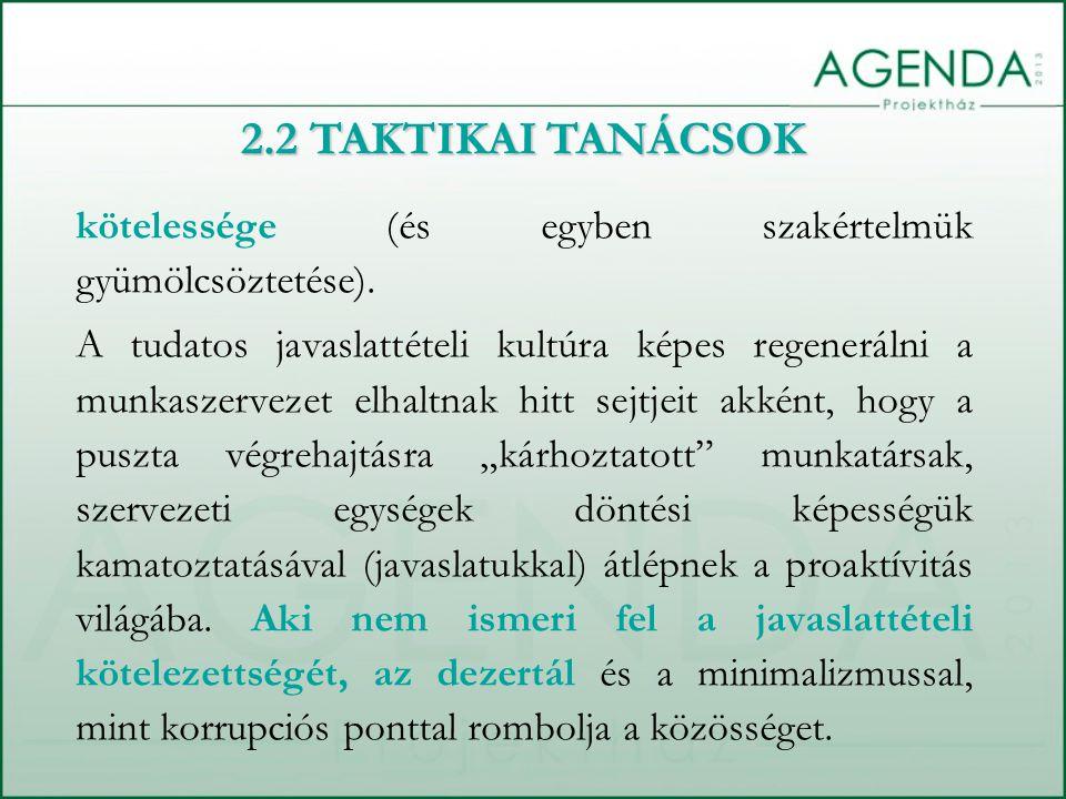 2.2 TAKTIKAI TANÁCSOK kötelessége (és egyben szakértelmük gyümölcsöztetése).
