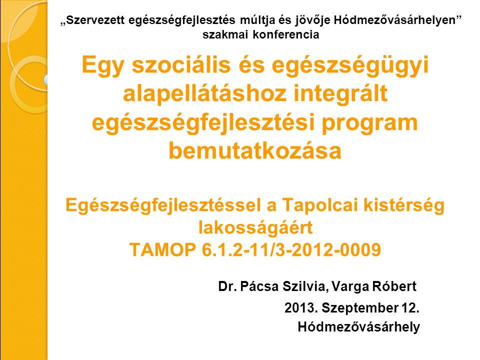 Dr. Pácsa Szilvia, Varga Róbert