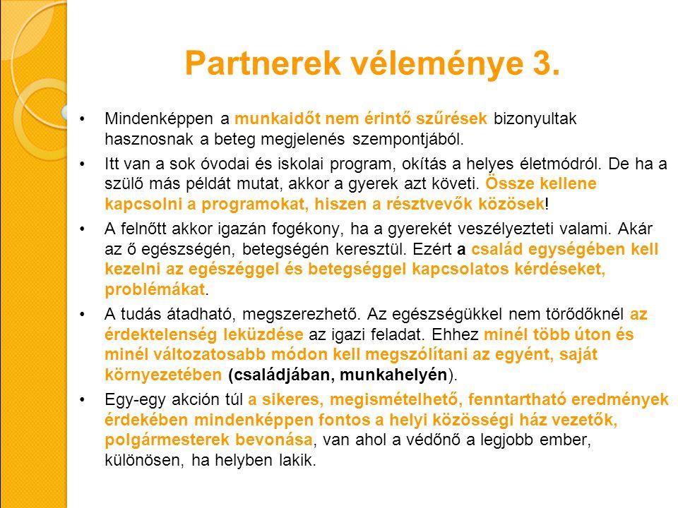 Partnerek véleménye 3. Mindenképpen a munkaidőt nem érintő szűrések bizonyultak hasznosnak a beteg megjelenés szempontjából.