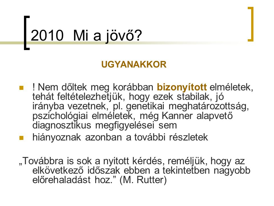 2010 Mi a jövő UGYANAKKOR.