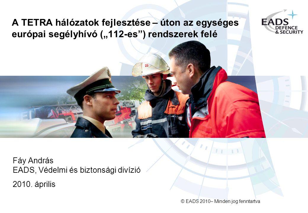 Fáy András EADS, Védelmi és biztonsági divízió 2010. április