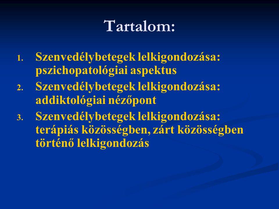Tartalom: Szenvedélybetegek lelkigondozása: pszichopatológiai aspektus