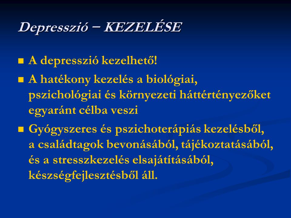 Depresszió − KEZELÉSE A depresszió kezelhető!