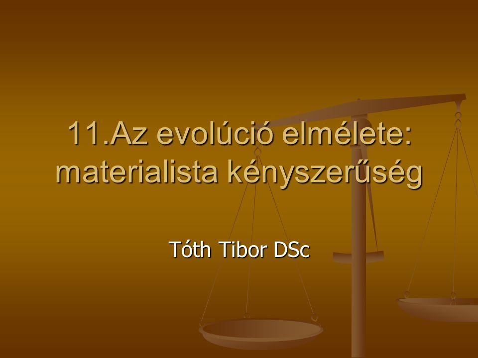 11.Az evolúció elmélete: materialista kényszerűség