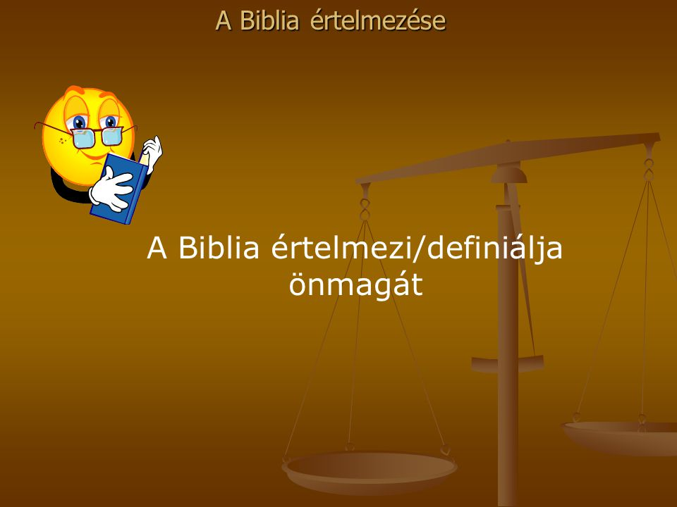A Biblia értelmezi/definiálja önmagát