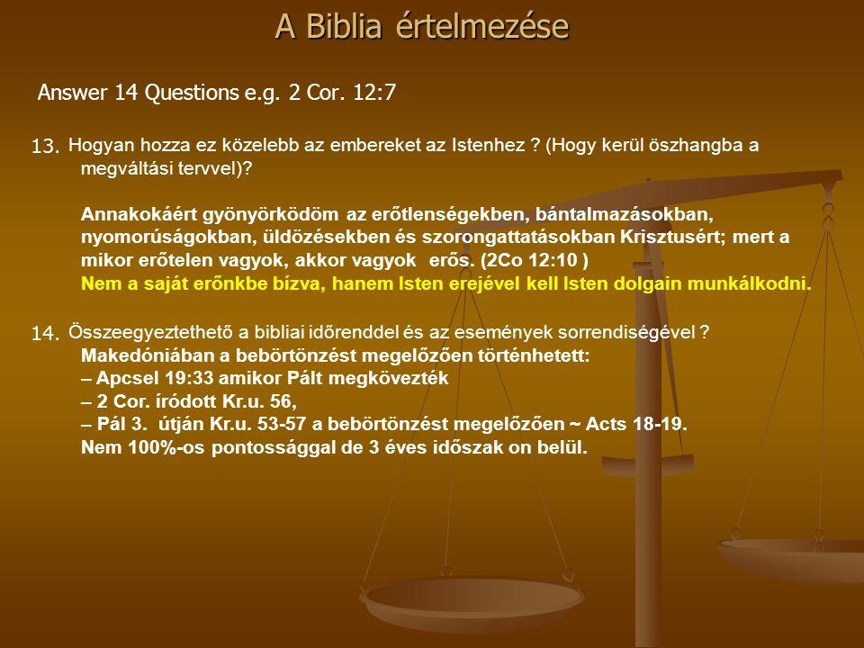 Answer 14 Questions e.g. 2 Cor. 12:7