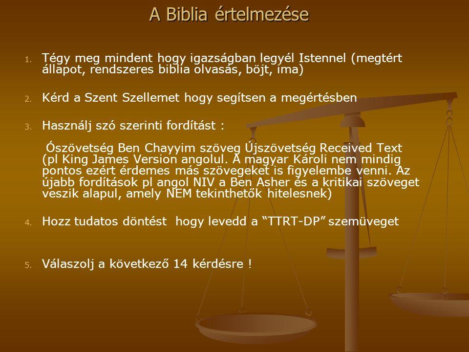 Tégy meg mindent hogy igazságban legyél Istennel (megtért állapot, rendszeres biblia olvasás, böjt, ima)