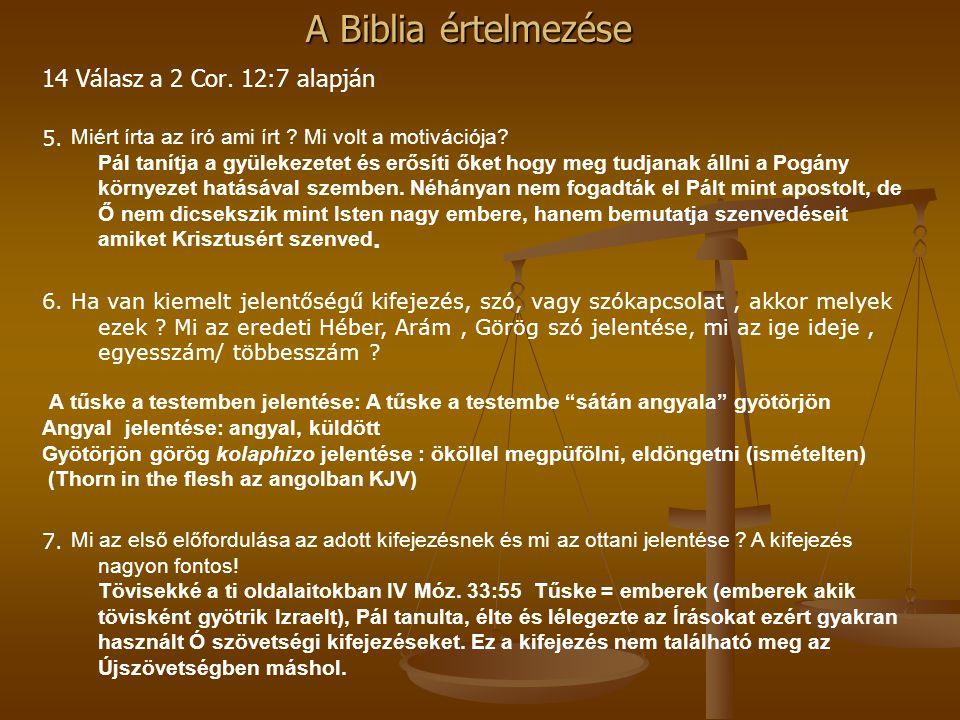 14 Válasz a 2 Cor. 12:7 alapján
