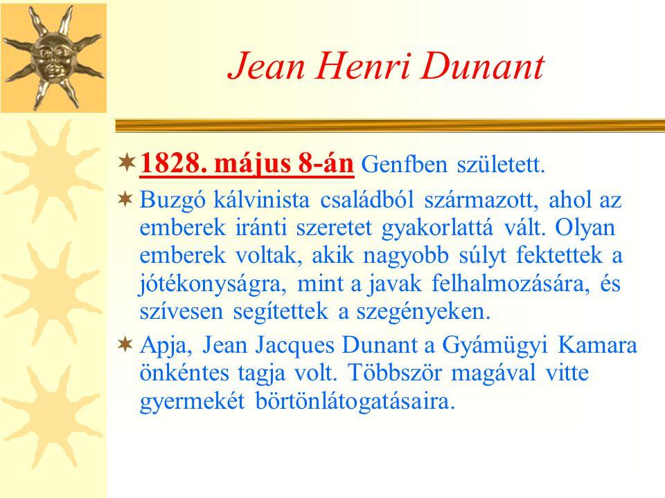 Jean Henri Dunant 1828. május 8-án Genfben született.