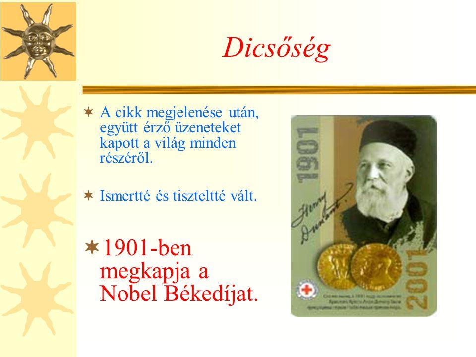 Dicsőség 1901-ben megkapja a Nobel Békedíjat.