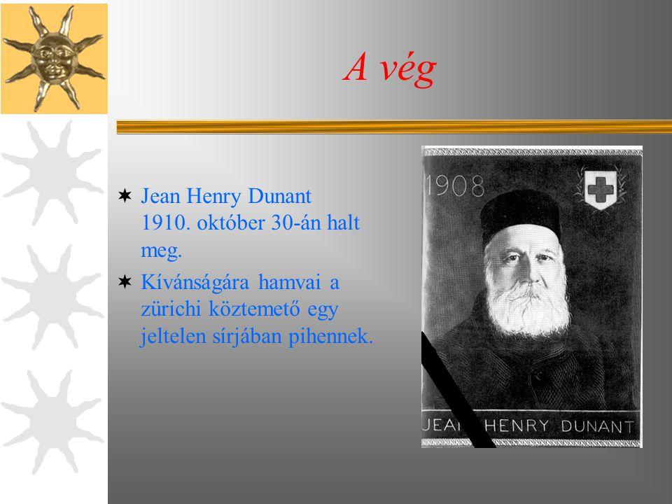 A vég Jean Henry Dunant 1910. október 30-án halt meg.