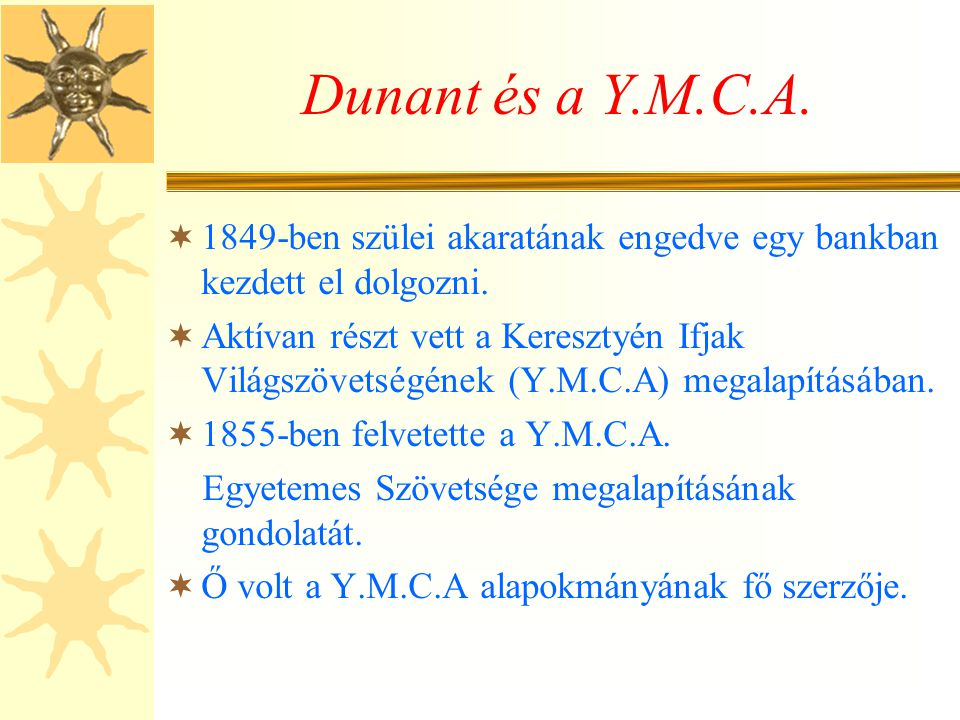 Dunant és a Y.M.C.A. 1849-ben szülei akaratának engedve egy bankban kezdett el dolgozni.