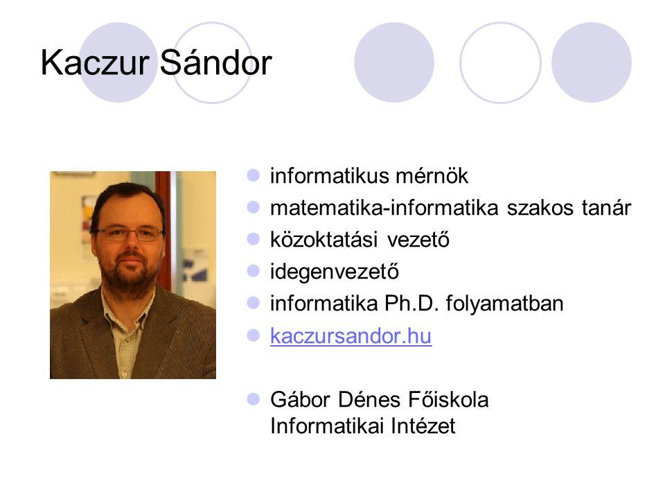 Kaczur Sándor informatikus mérnök matematika-informatika szakos tanár