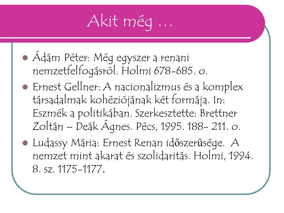 Akit még … Ádám Péter: Még egyszer a renani nemzetfelfogásról. Holmi 678-685. o.
