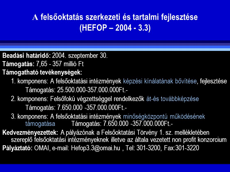 A felsőoktatás szerkezeti és tartalmi fejlesztése (HEFOP – 2004 - 3.3)