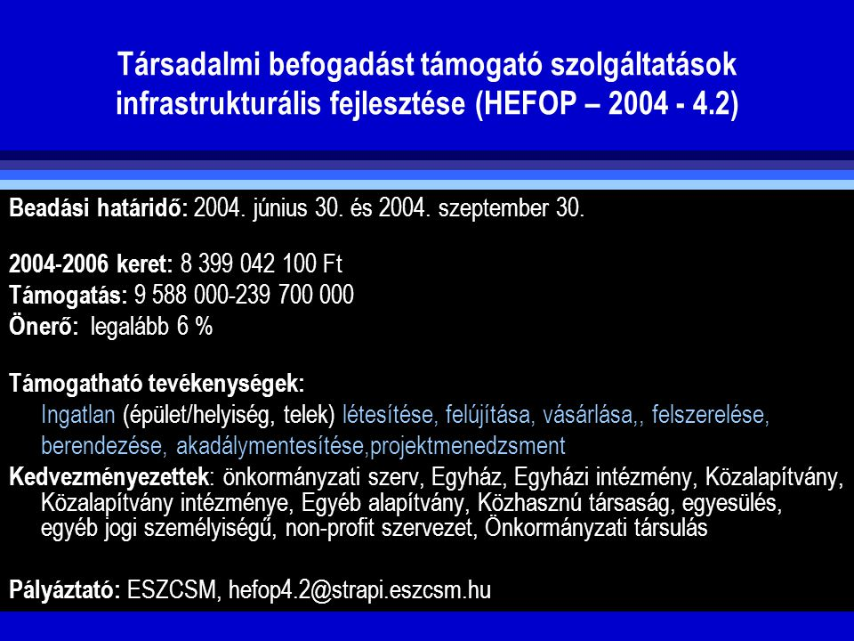 Társadalmi befogadást támogató szolgáltatások infrastrukturális fejlesztése (HEFOP – 2004 - 4.2)