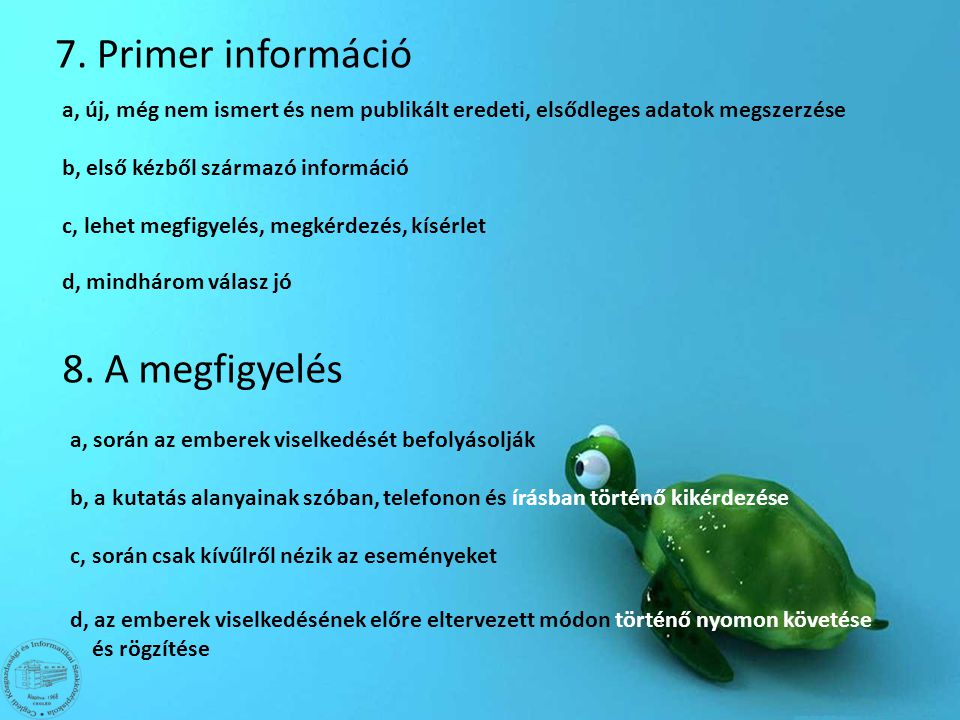 7. Primer információ 8. A megfigyelés
