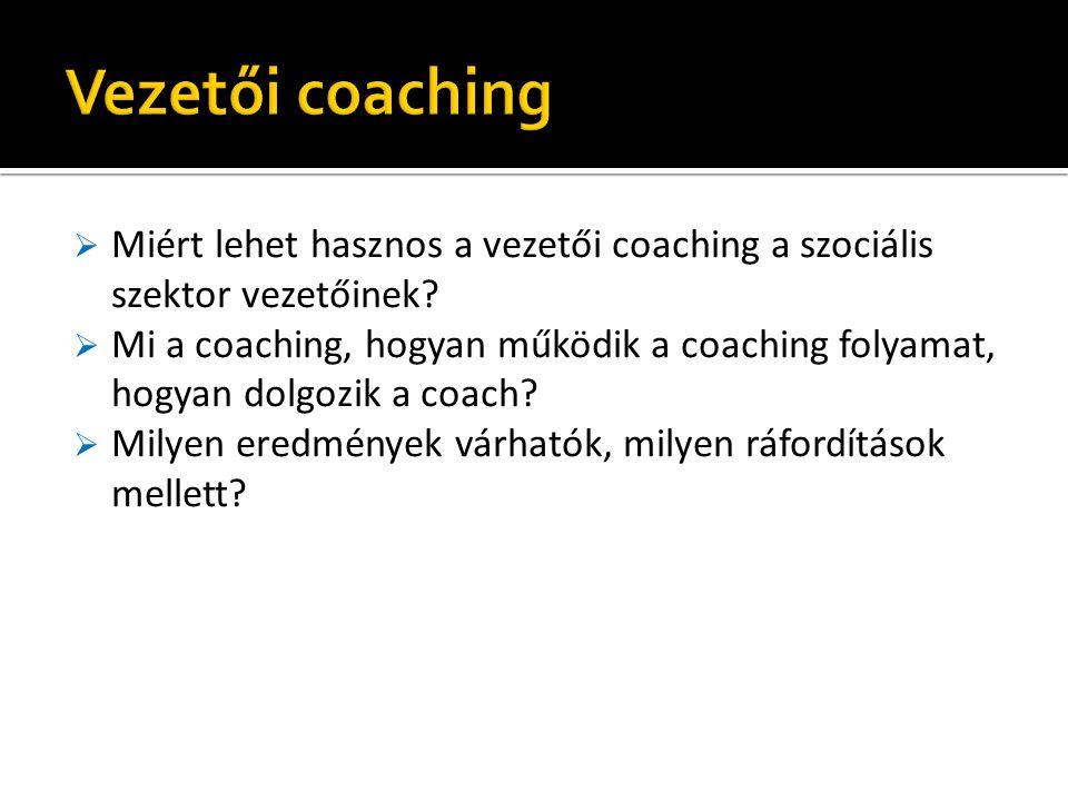 Vezetői coaching Miért lehet hasznos a vezetői coaching a szociális szektor vezetőinek