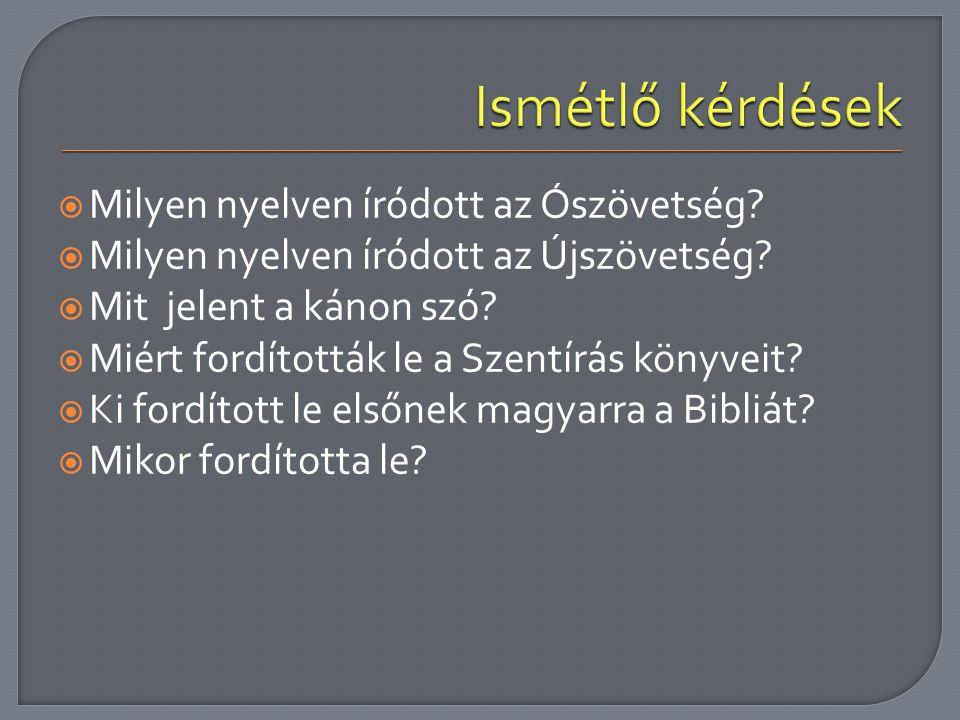 Ismétlő kérdések Milyen nyelven íródott az Ószövetség