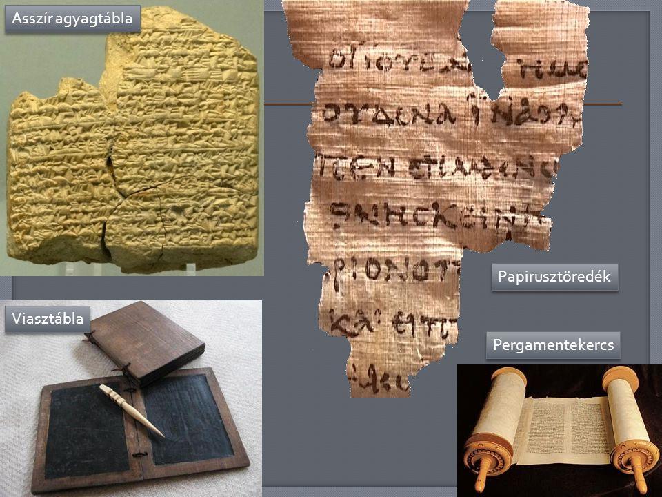 Asszír agyagtábla Papirusztöredék Viasztábla Pergamentekercs