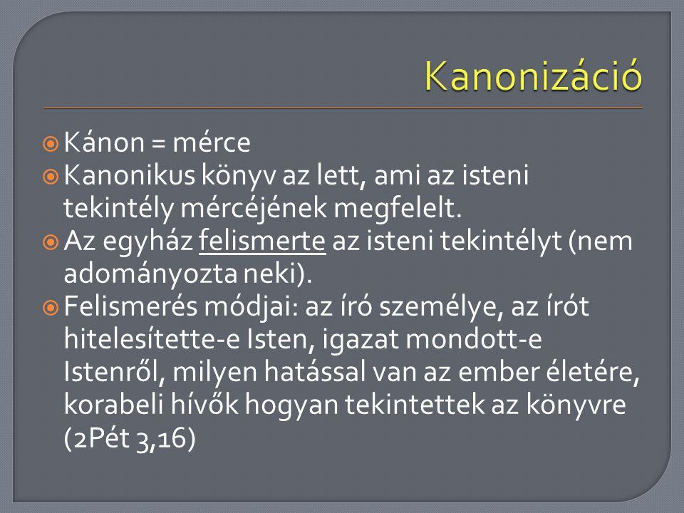 Kanonizáció Kánon = mérce