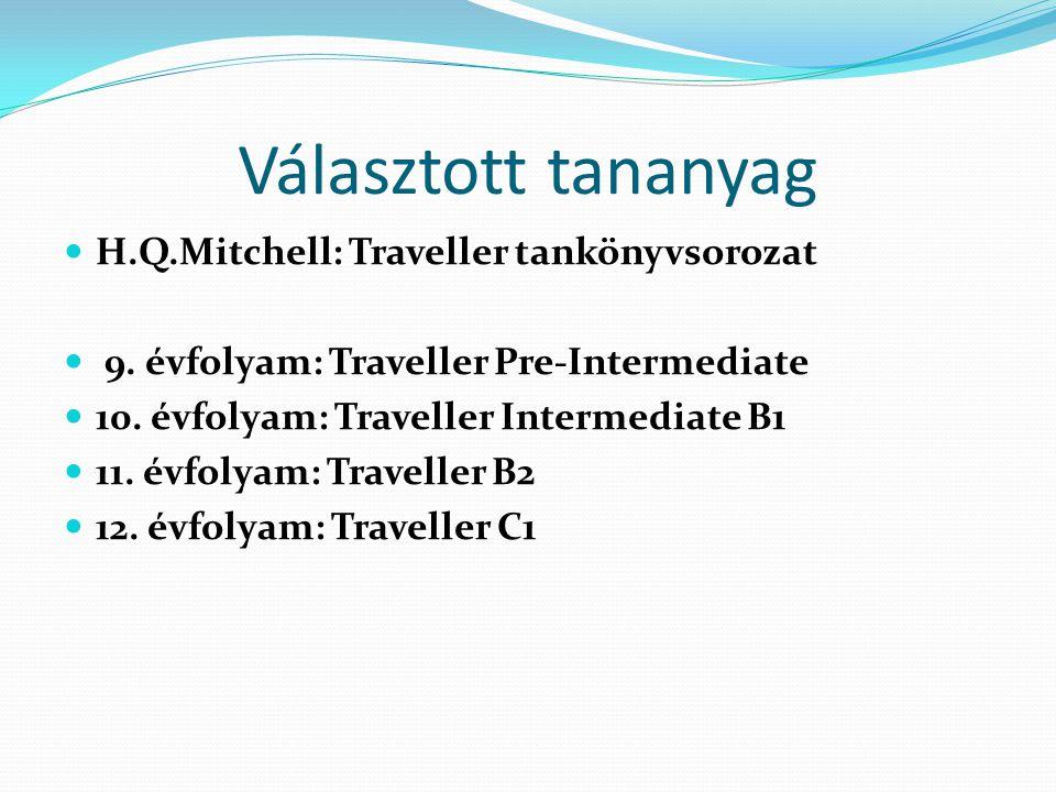 Választott tananyag H.Q.Mitchell: Traveller tankönyvsorozat