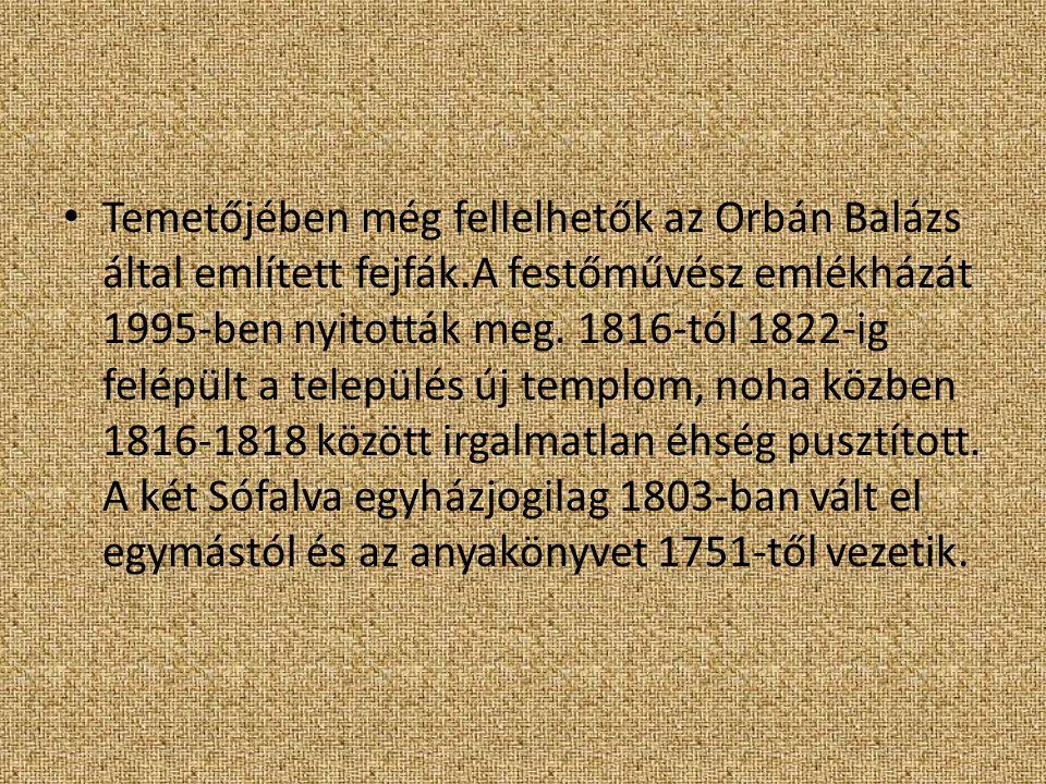 Temetőjében még fellelhetők az Orbán Balázs által említett fejfák