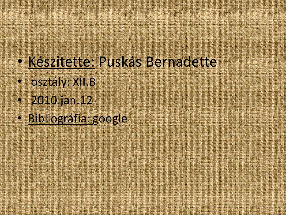 Készitette: Puskás Bernadette