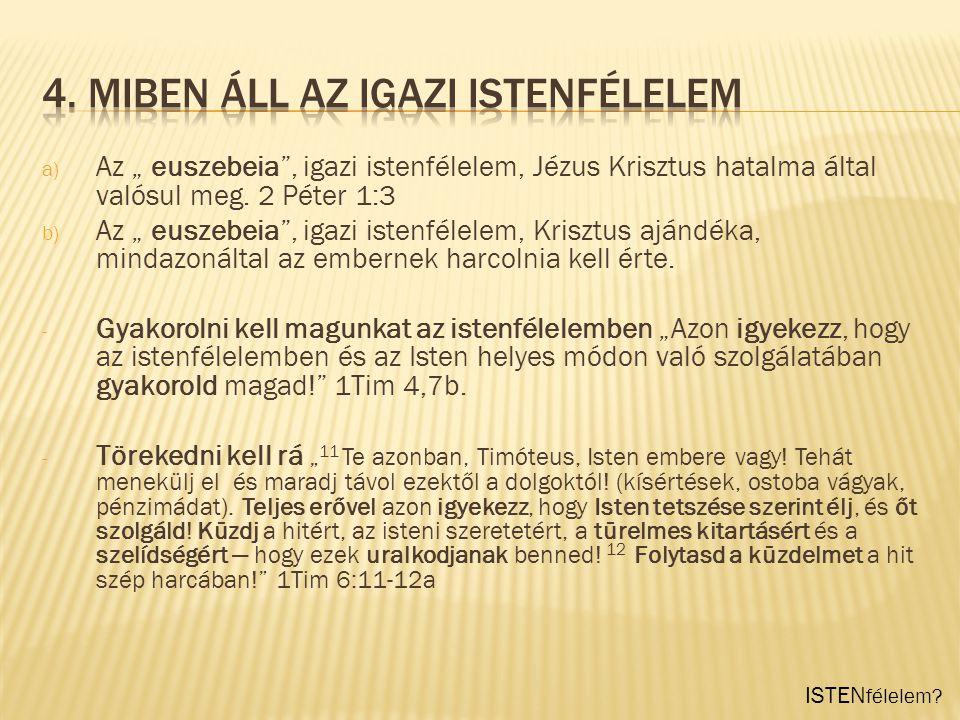 4. Miben áll az igazi Istenfélelem