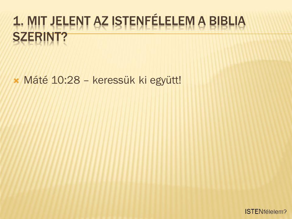 1. Mit jelent az Istenfélelem a Biblia szerint