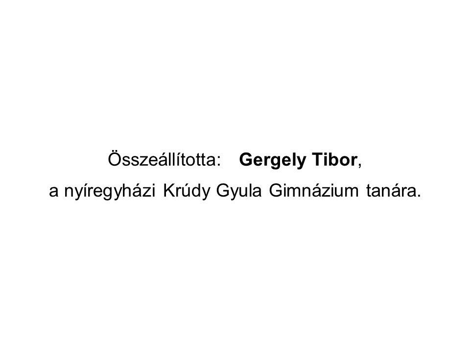 Összeállította: Gergely Tibor,