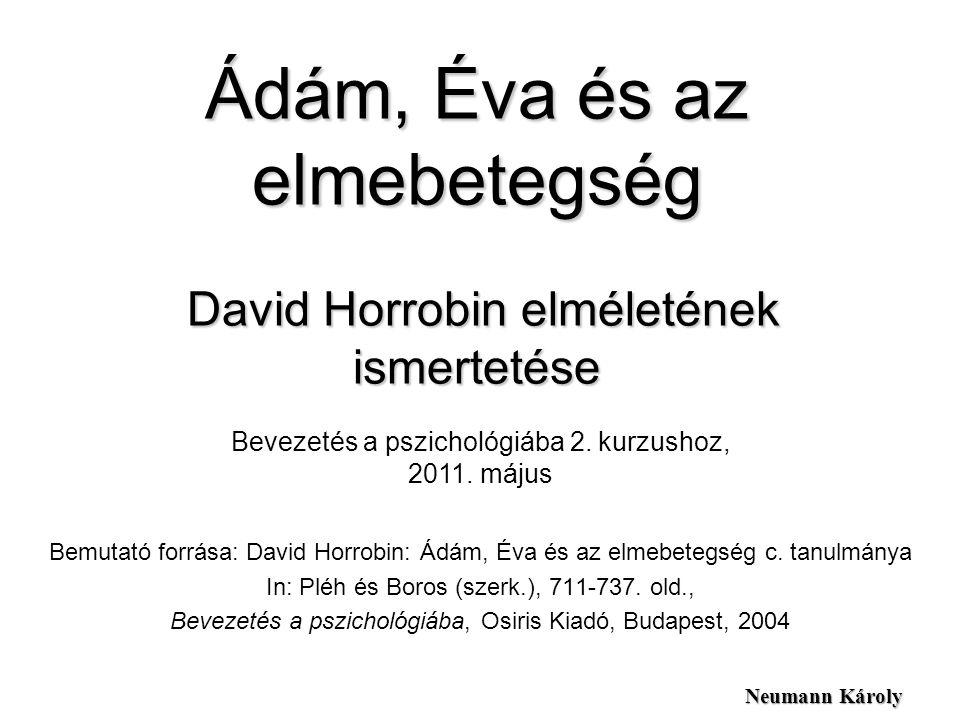 Ádám, Éva és az elmebetegség David Horrobin elméletének ismertetése