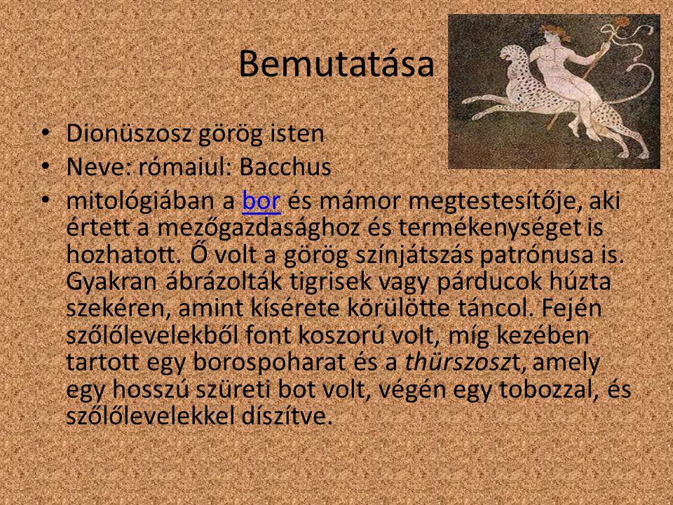 Bemutatása Dionüszosz görög isten Neve: rómaiul: Bacchus