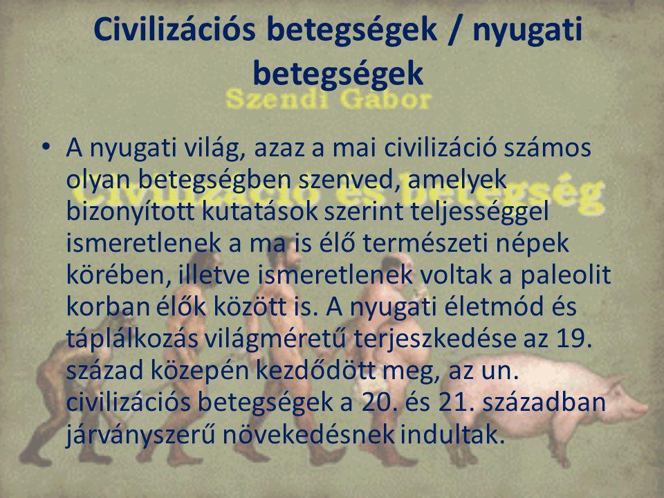 Civilizációs betegségek / nyugati betegségek