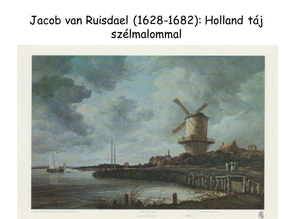 Jacob van Ruisdael (1628-1682): Holland táj szélmalommal