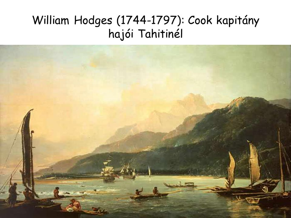 William Hodges (1744-1797): Cook kapitány hajói Tahitinél