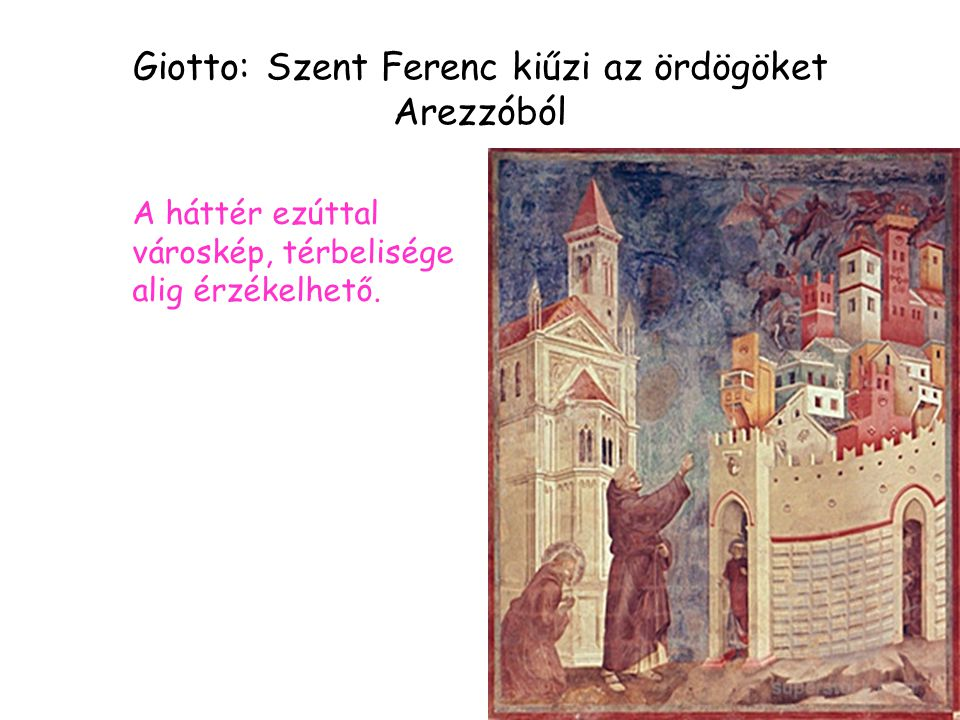 Giotto: Szent Ferenc kiűzi az ördögöket Arezzóból