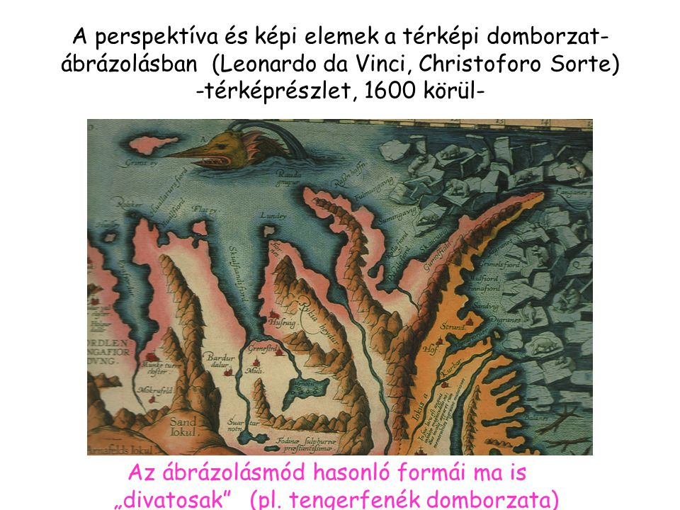 A perspektíva és képi elemek a térképi domborzat-ábrázolásban (Leonardo da Vinci, Christoforo Sorte) -térképrészlet, 1600 körül-