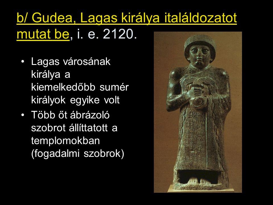 b/ Gudea, Lagas királya italáldozatot mutat be, i. e. 2120.