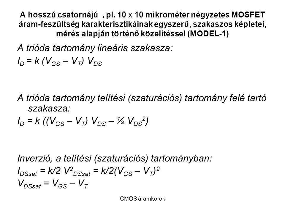 A trióda tartomány lineáris szakasza: ID = k (VGS – VT) VDS