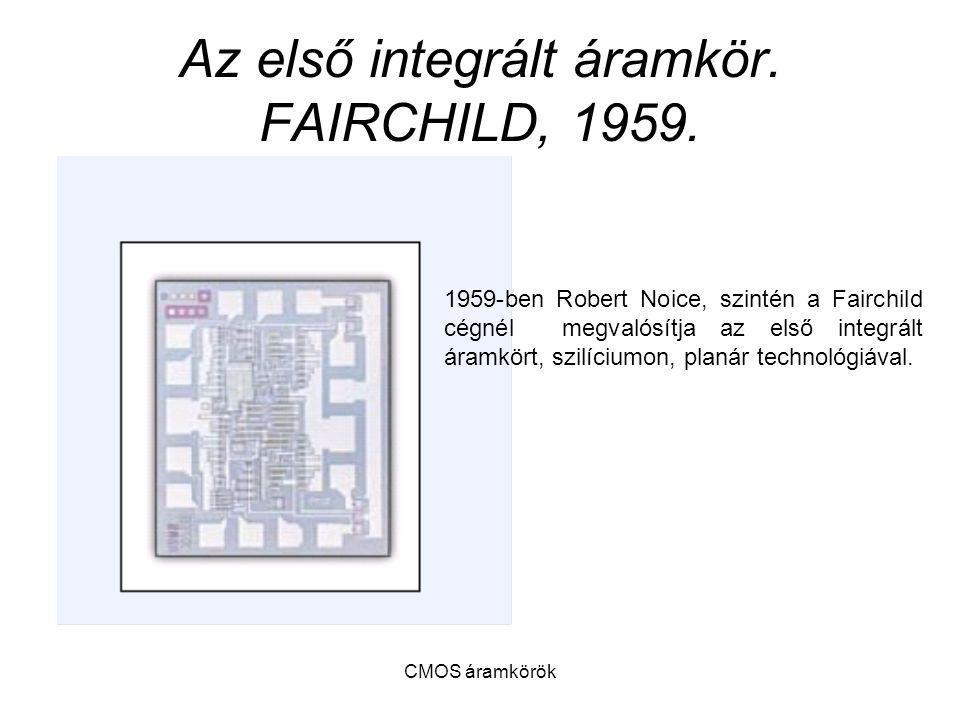 Az első integrált áramkör. FAIRCHILD, 1959.